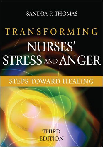 Transforming Nurses' Stress and Anger: Steps Toward Healing 9780826125422