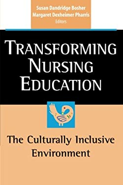 Transforming Nursing Education: The Culturally Inclusive Environment 9780826125583