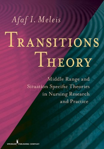 Transitions Theory: Middle-Range and Situation-Specific Theories in Nursing Research and Practice 9780826105349