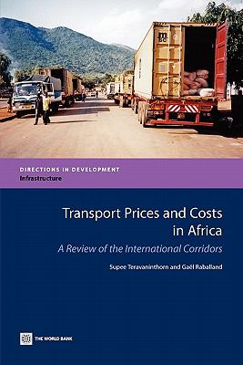 Transport Prices and Costs in Africa: A Review of the Main International Corridors 9780821376508