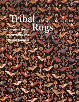 Tribal Rugs: A Complete Guide to Nomadic and Village Carpets 9780821225479