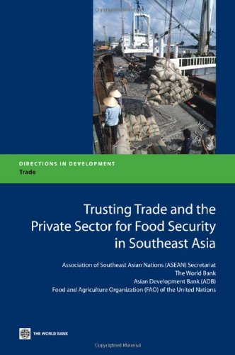 Trusting Trade and the Private Sector for Food Security in Southeast Asia 9780821386262