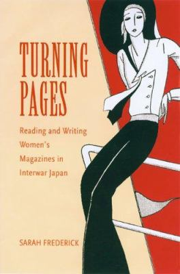 Turning Pages: Reading and Writing Women's Magazines in Interwar Japan 9780824829971
