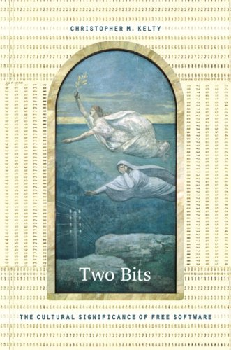 Two Bits: The Cultural Significance of Free Software 9780822342649