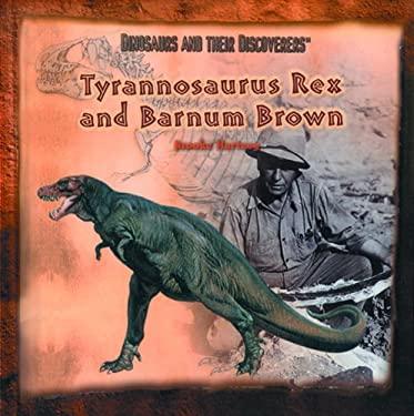 Tyrannosaurus Rex and Barnum Brown 9780823953288