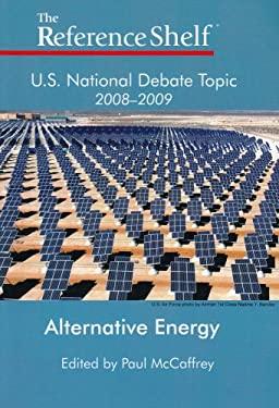 U.S. National Debate Topic 2008-2009: Alternative Energy 9780824210809