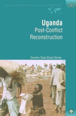 Uganda: Post-Conflict Reconstruction 9780821346822