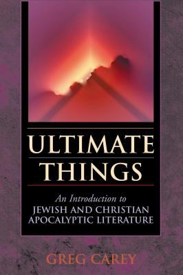 Ultimate Things: An Introduction to Jewish and Christian Apocalyptic Literature 9780827238039