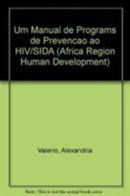 Um Manual de Programas de Prevencao Ao HIV/Sida 9780821357651