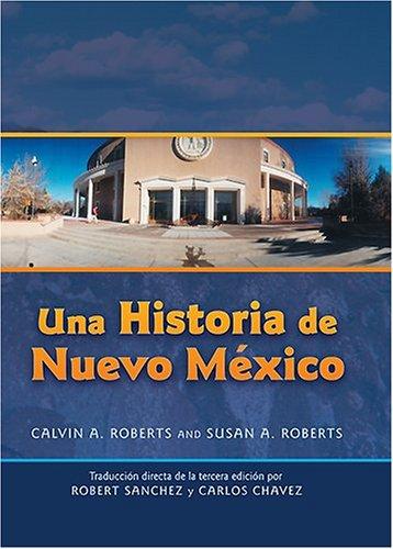 Una Historia de Nuevo Mexico: Traduci N Directa de La Tercera Edici N = The History of New Mexico 9780826335081