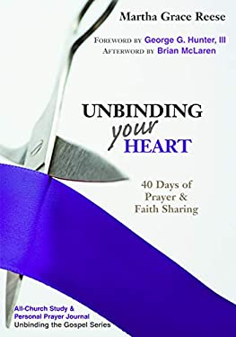 Unbinding Your Heart: 40 Days of Prayer & Faith Sharing 9780827238053