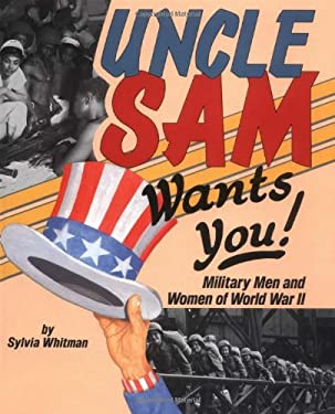 Uncle Sam Wants You!: Military Men and Women of World War II 9780822517283