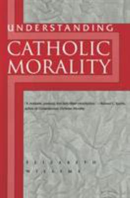 Understanding Catholic Morality 9780824517250