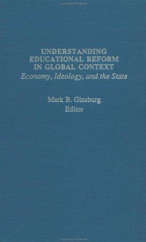 Understanding Educational Reform in Global Context 9780824068967