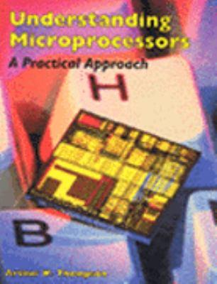 Understanding Microprocessors: A Practical Approach 9780827353473