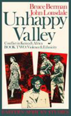 Unhappy Valley Book Two: Clan, Class & State in Colonial Kenya 9780821410257