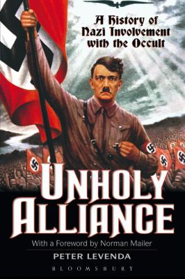 Unholy Alliance: A History of Nazi Involvement with the Occult 9780826414090