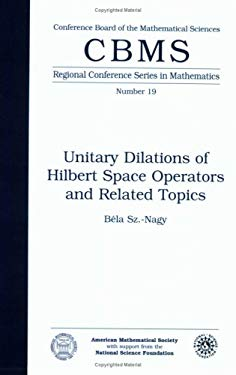 Unitary Dilations of Hilbert Space Operators and Related Topics,