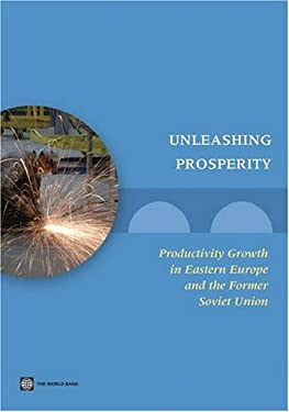 Unleashing Prosperity: Productivity Growth in Eastern Europe and the Former Soviet Union 9780821372791
