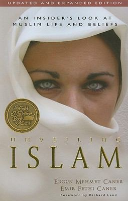 Unveiling Islam: An Insider's Look at Muslim Life and Beliefs 9780825424281