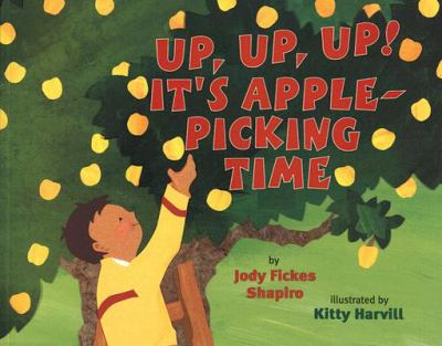 Up, Up. Up! It's Apple-Picking Time 9780823421664