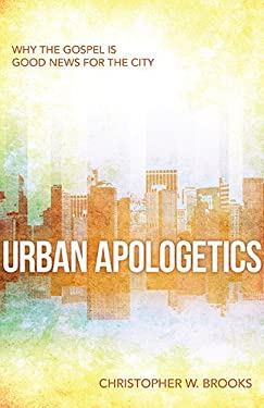 Urban Apologetics: Understanding the Questions and Questioners in the Inner City