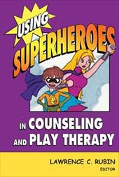 Using Superheroes in Counseling and Play Therapy 3592251
