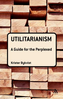 Utilitarianism: A Guide for the Perplexed 9780826498090