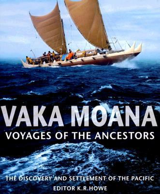 Vaka Moana, Voyages of the Ancestors: The Discovery and Settlement of the Pacific 9780824832131