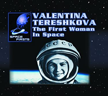 Valentina Tereshkova: The First Woman in Space 9780823962464