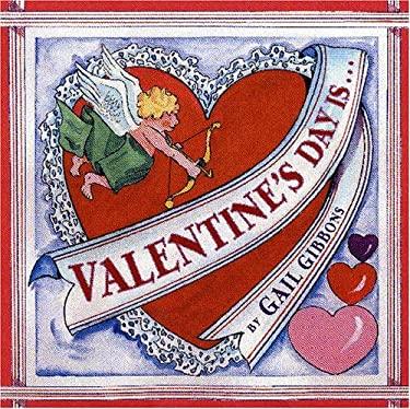 Valentine's Day Is... 9780823418527