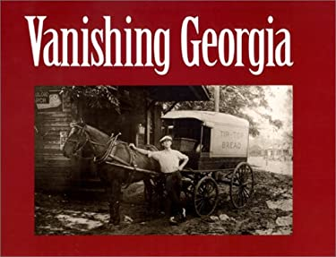 Vanishing Georgia: Photographs from the Vanishing Georgia Collection, Georgia Department of Archives and History 9780820324951