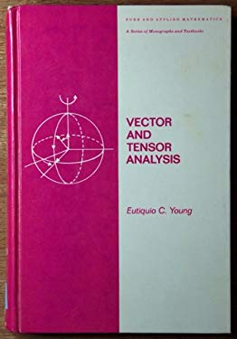 Vector and Tensor Analysis (Pure and Applied Mathematics)