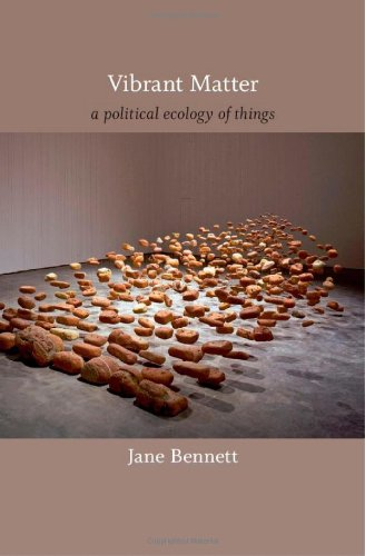 Vibrant Matter: A Political Ecology of Things 9780822346333