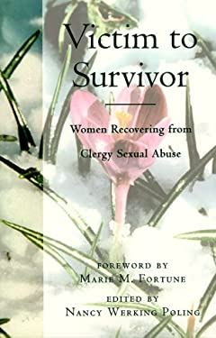 Victim to Survivor: Women Recovering from Clergy Sexual Abuse 9780829813234