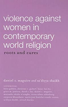 Violence Against Women in Contemporary World Religions: Roots and Cures 9780829817676