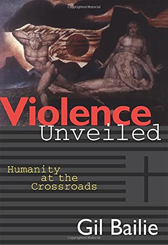 Violence Unveiled: Humanity at the Crossroads 9780824516451