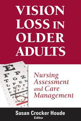 Vision Loss in Older Adults: Nursing Assessment and Care Management 9780826102188