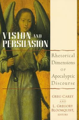 Vision and Persuasion: Rhetorical Dimensions of Apocalyptic Discourse