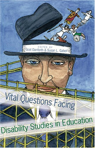 Vital Questions Facing Disability Studies in Education 9780820478340