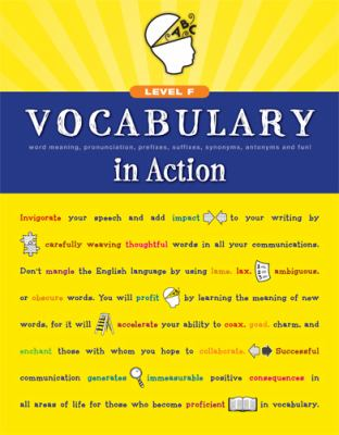 Vocabulary in Action Level F: Word Meaning, Pronunciation, Prefixes, Suffixes, Synonyms, Antonyms, and Fun! 9780829427745