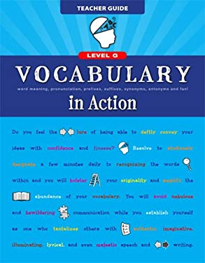 Vocabulary in Action Level G Teacher Guide: Word Meaning, Pronunciation, Prefixes, Suffixes, Synonyms, Antonyms, and Fun! 9780829427806