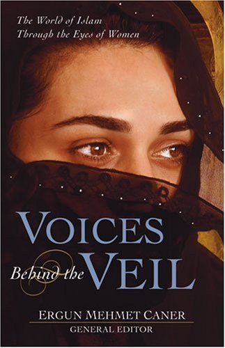 Voices Behind the Veil: The World of Islam Through the Eyes of Women 9780825424021