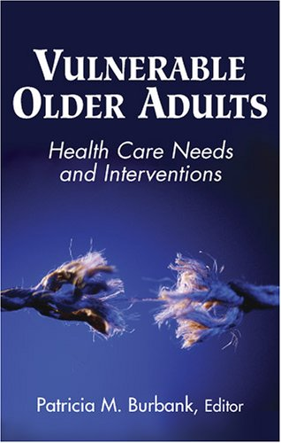 Vulnerable Older Adults: Health Care Needs and Interventions 9780826102089