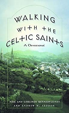 Walking with the Celtic Saints: A Devotional 9780824522643