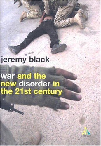 War and the New Disorder in the 21st Century 9780826471246