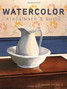 Watercolor: A Beginner's Guide 9780823033003