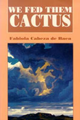 We Fed Them Cactus 9780826315038