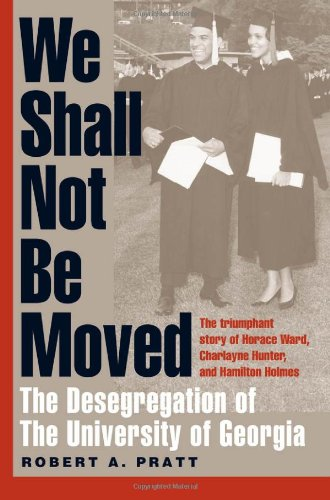 We Shall Not Be Moved: The Desegregation of the University of Georgia 9780820323992