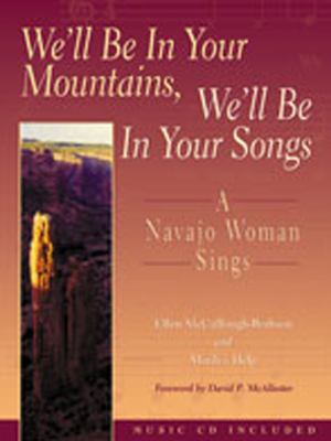 We'll Be in Your Mountains, We'll Be in Your Songs: A Navajo Woman Sings [With 12 Songs] 9780826322173
